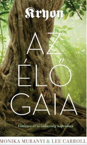 Kryon: Az élő Gaia - Földanya és az emberiség kapcsolata