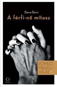 A férfi-nő mítosz - Barna Berni pdf epub