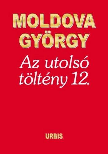 Az utolsó töltény 12. - Moldova György pdf epub