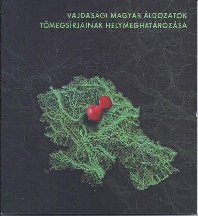 Vajdasági magyar áldozatok tömegsírjainak helymeghatározása - Kaszás Angéla pdf epub