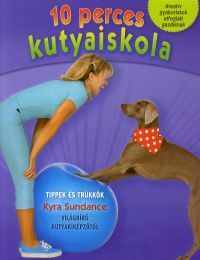 10 perces kutyaiskola - Kyra Sundance pdf epub