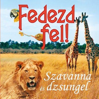 Fedezd fel! Szavanna és dzsungel - Francesca Chiapponi pdf epub