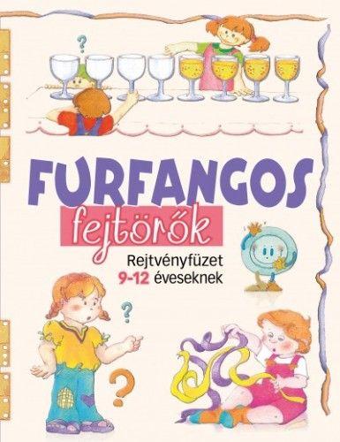 Furfangos fejtörők - Rejtvényfüzet 9-12 éveseknek - Donatella Bergamino pdf epub