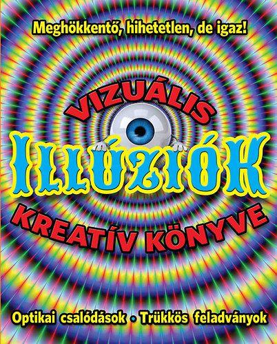 Vizuális illúziók kreatív könyve - Optikai csalódások - Trükkös feladványok