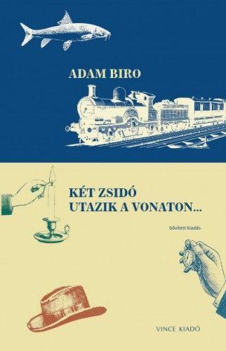 Két zsidó utazik a vonaton... - Bővített kiadás