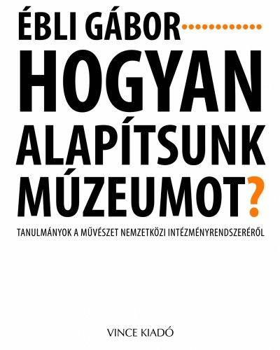 Hogyan alapítsunk múzeumot?