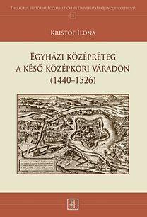 Egyházi középréteg a késő középkori Váradon - Kristóf Ilona pdf epub