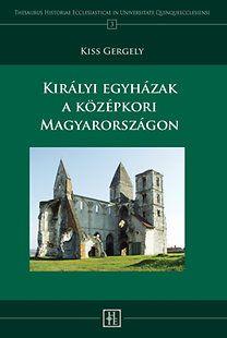 Királyi egyházak a középkori Magyarországon