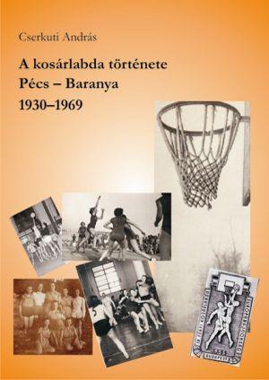 A kosárlabda története - Cserkúti András |