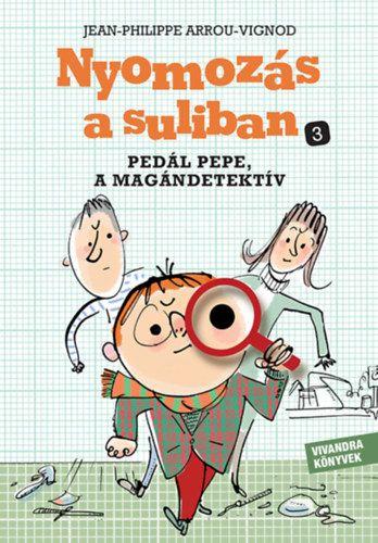 Pedál Pepe, a magándetektív - Nyomozás a suliban 3.