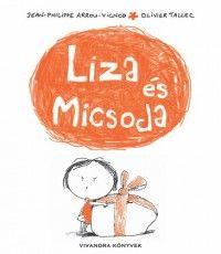 Liza és Micsoda - Jean-Philippe Arrou-Vignod-Olivier Tallec  