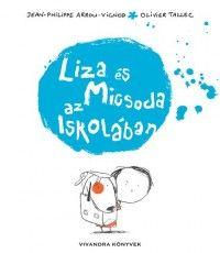 Liza és Micsoda az iskolában - Jean-Philippe Arrou-Vignod-Olivier Tallec pdf epub