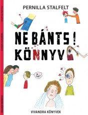 Ne bánts! könyv - Pernilla Stalfelt |