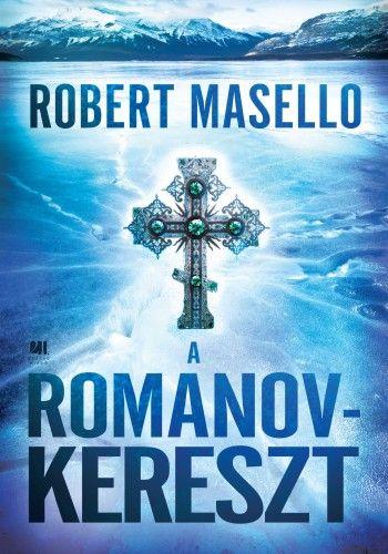A Romanov-kereszt - Robert Masello |