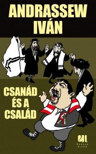Csanád és a család - Andrassew Iván |