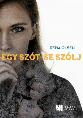 Egy szót se szólj - Rena Olsen pdf epub