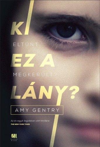 Ki ez a lány? - Amy Gentry pdf epub