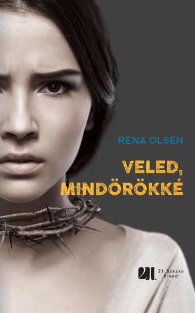 Veled, mindörökké - Rena Olsen pdf epub