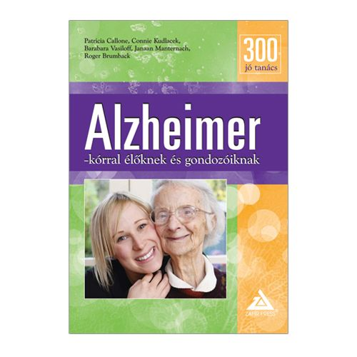 300 Jó tanács Alzheimer-kórral élőknek és gondozóiknak