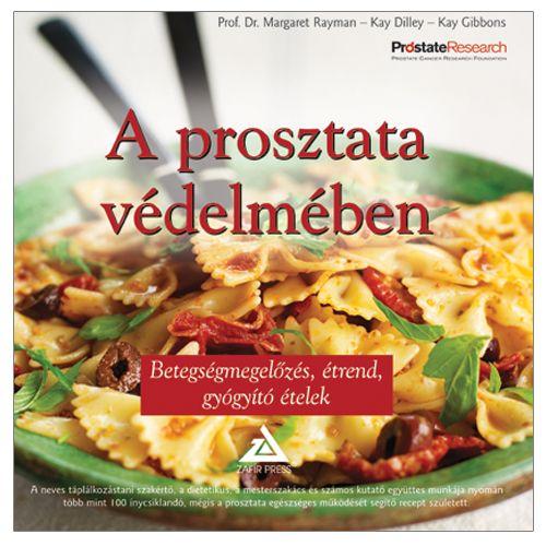 A prosztata védelmében - Betegségmegelőzés, étrend, gyógyító ételek