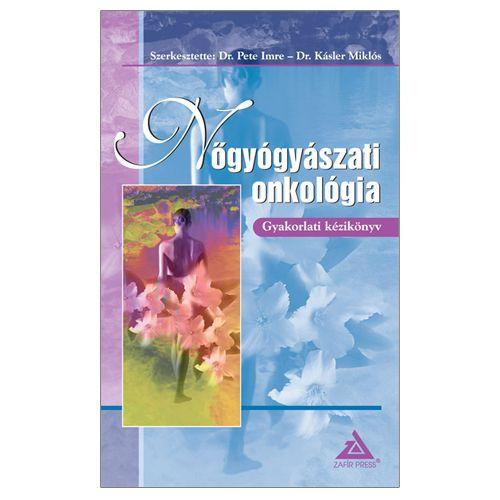 Nőgyógyászati onkológia- Gyakorlati kézikönyv