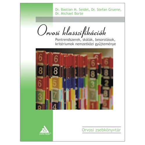 Orvosi klasszifikációk – Pontrendszerek, skálák, besorolások, kritériumok nemzetközi gyűjteménye