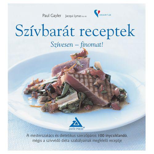 Szívbarát receptek - Szívesen - finomat! Könyv