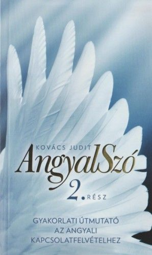 AngyalSzó 2.rész - Kovács Judit |
