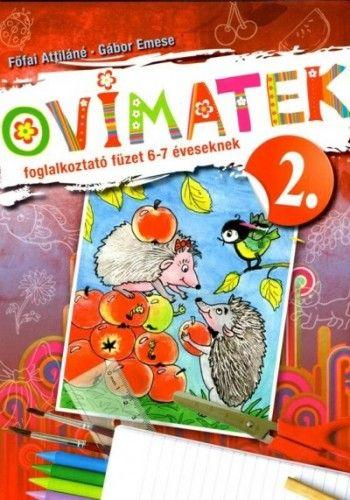 Ovimatek 2. - Foglalkoztató füzet 6-7 éveseknek - Főfai Attiláné pdf epub