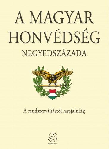 A magyar honvédség negyedszázada - Kiss Zoltán pdf epub