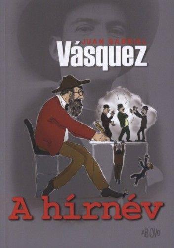A hírnév - Juan Gabriel Vásquez pdf epub