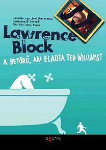 A betörő, aki eladta Ted Williamst - Lawrence Block pdf epub