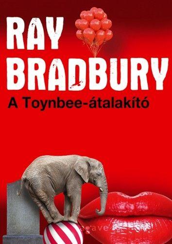 A Toynbee-átalakító - Ray Bradbury pdf epub