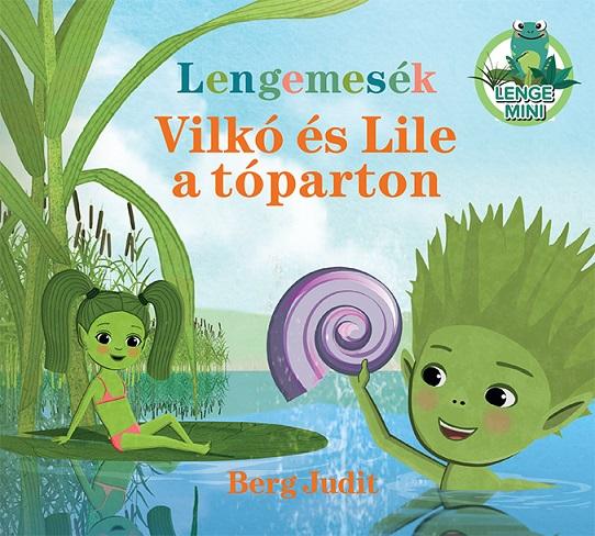 Lengemesék - Vilkó és Lile a tóparton