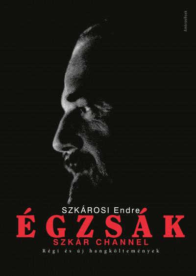 Égzsák - Szkár Channel - Régi és új hangköltemények - 2 CD melléklettel
