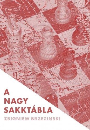 A nagy sakktábla - Zbigniew Brzezinski |