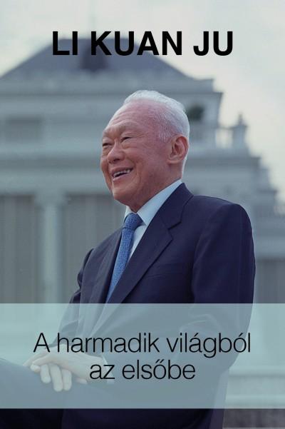 A harmadik világból az elsőbe - Li Kuan Ju pdf epub