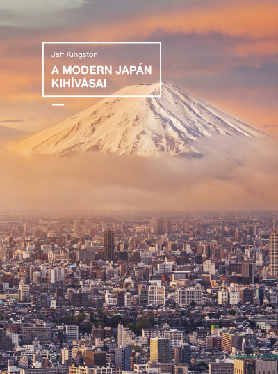 A modern Japán kihívásai - Jeff Kingston pdf epub