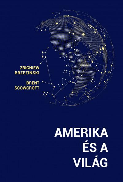 Amerika és a világ - Zbigniew Brzezinski |