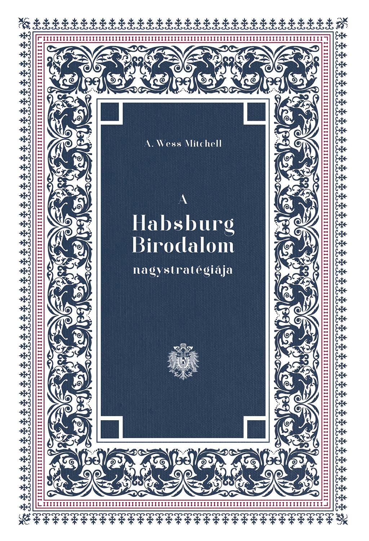 A Habsburg Birodalom nagystratégiája