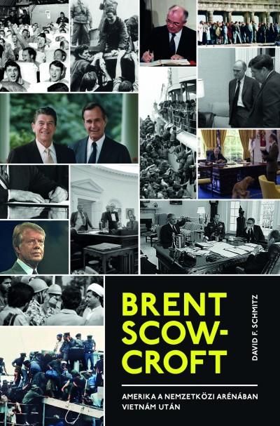 Brent Scowcroft - Amerika a nemzetközi arénában Vietnám után