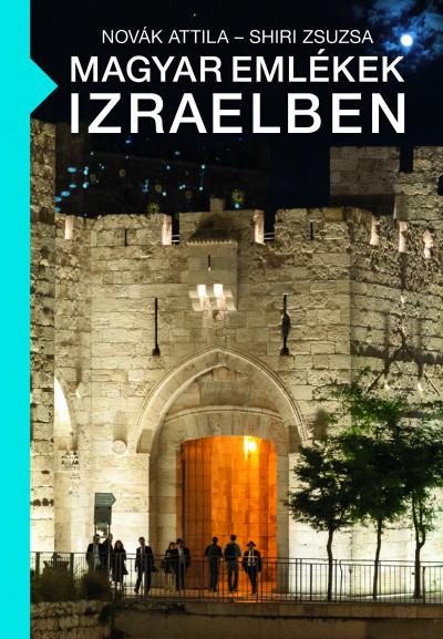 Magyar emlékek Izraelben - NOVÁK ATTILA pdf epub