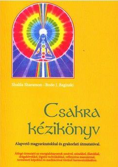 Csakra kézikönyv - Alapvető magyarázatokkal és gyakorlati útmutatókkal - Bodo J. Baginski pdf epub