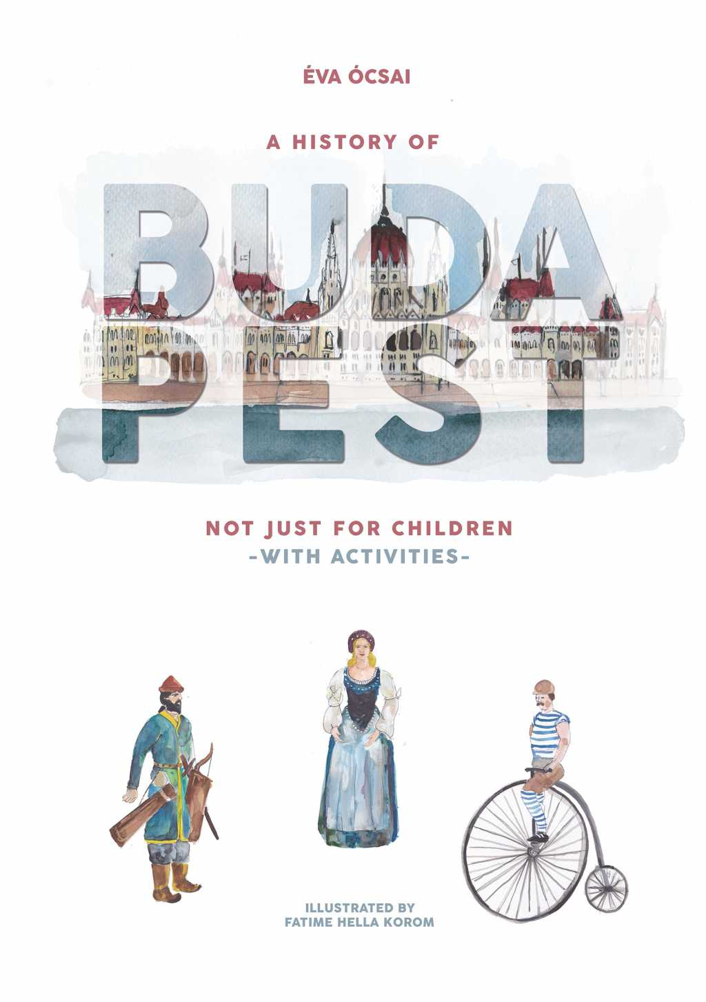 A History of Budapest Not Just For Children