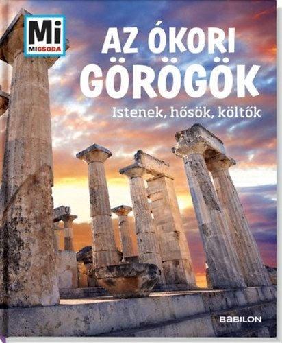 A ókori görögök - Istenek, hősök, költők - Mi micsoda
