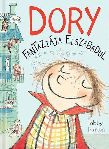 Dory fantáziája elszabadul - Abby Hanlon |
