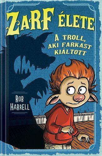 Zarf élete 2. - A troll, aki farkast kiáltott - Rob Harrell pdf epub