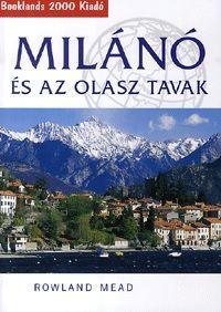 Milánó és az olasz tavak - Útikalauz