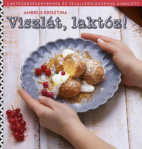 Viszlát, laktóz! - Ambrus Krisztina pdf epub