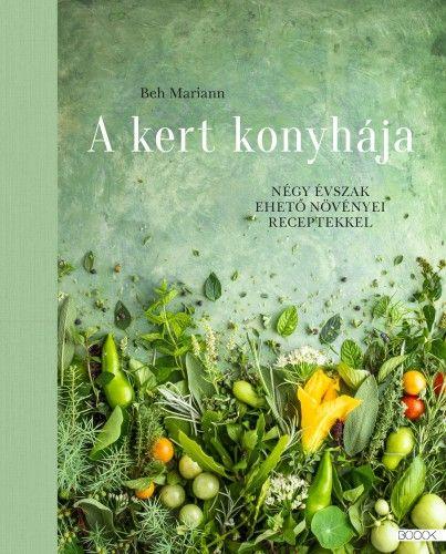 A kert konyhája - Beh Mariann |